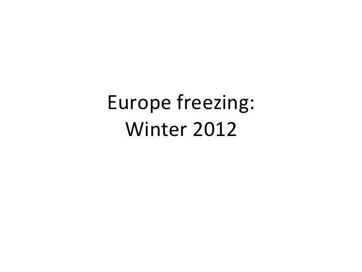 Europe freezing