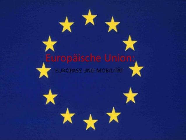 Europäische Union: EUROPASS UND MOBILITÄT