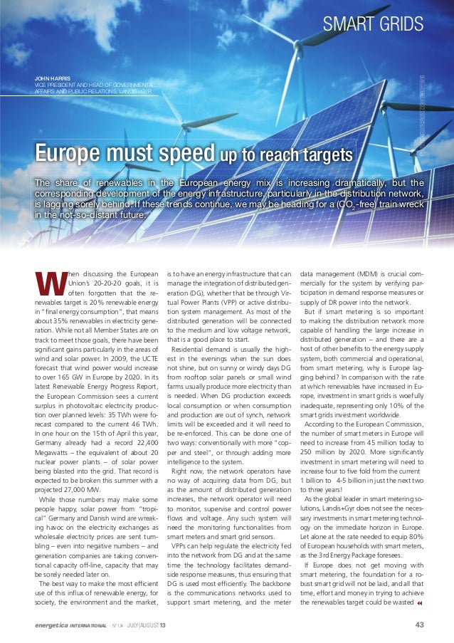 43energetica INTERNATIONAL · Nº 134 · JULY|AUGUST13 SMART GRIDS Europe must speed up to reach targets W hen discussing the...