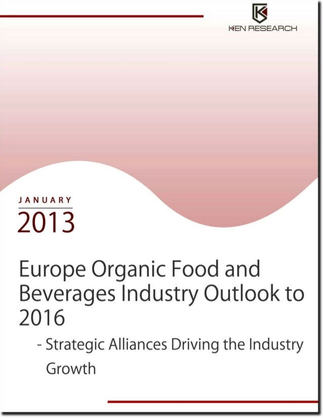 Europe organic food and beverages industry outlook to 2016  sample report