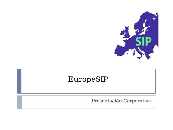 Presentación Corporativa EuropeSIP 2009