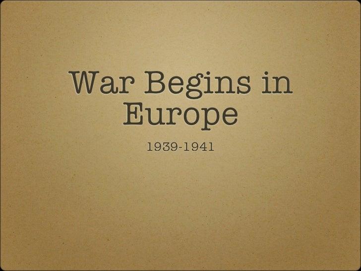 War Begins in  Europe    1939-1941