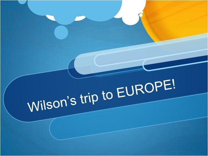 Woodrow Wilson's Trip to Europe:Post WW1