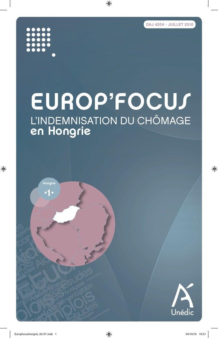 DAJ 4204 • JUILLET 2010           EUROP'FOCUS           L'INDEMNISATION DU CHÔMAGE           en Hongrie                   ...