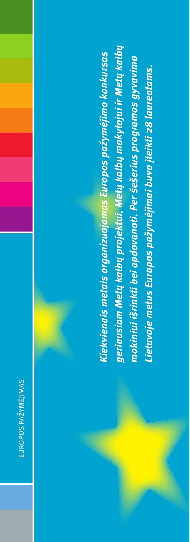 EUROPOS PAŽYMĖJIMAS                           Kiekvienais metais organizuojamas Europos pažymėjimo konkursas              ...