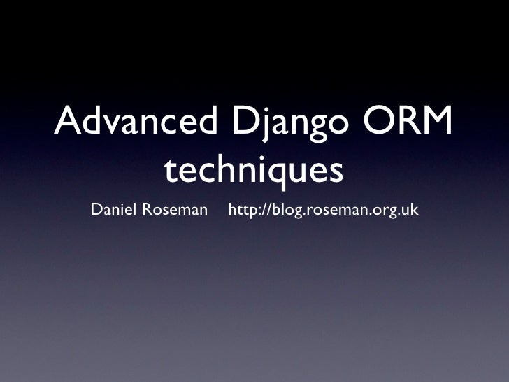 Advanced Django ORM techniques
