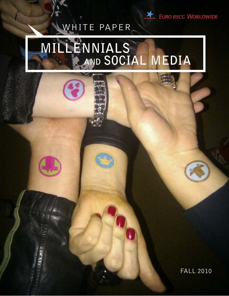 WHITE PAPERMILLENNIALS     AND   SOCIAL MEDIA                     FALL 2010