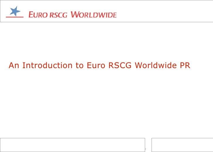 An Introduction to Euro RSCG Worldwide PR                                   1