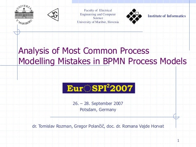 1 Analysis of Most Common Process Modelling Mistakes in BPMN Process Models dr. Tomislav Rozman, Gregor Polančič, doc. dr....