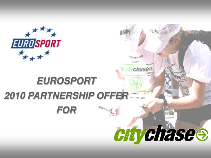 EUROSPORT 2010 PARTNERSHIP OFFER          FOR