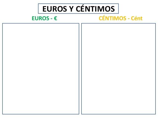 EUROS Y CÉNTIMOS EUROS - €  CÉNTIMOS - Cént