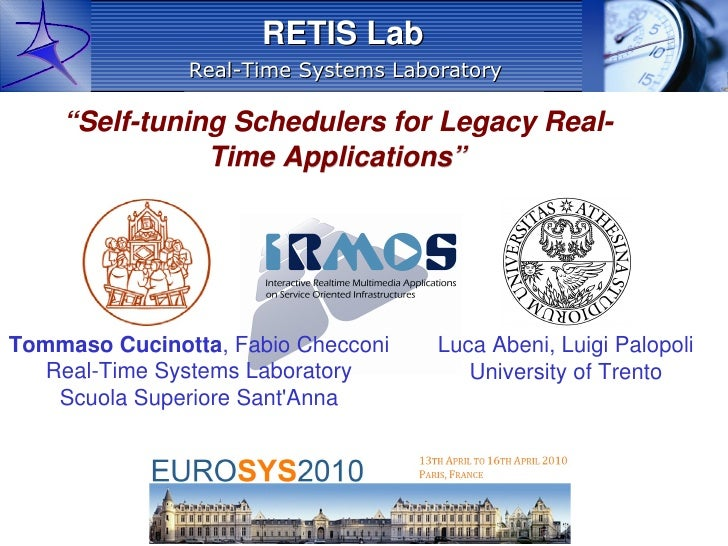 """RETIS Lab                Real-Time Systems Laboratory      """"Self-tuning Schedulers for Legacy Real-                Time Ap..."""