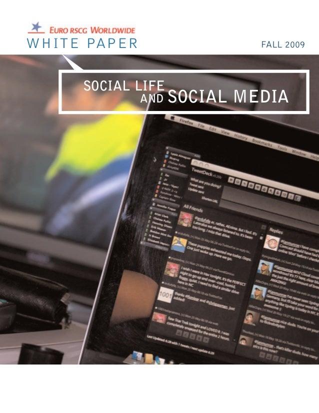 FALL 2009WHITE PAPER SOCIAL LIFE AND SOCIAL MEDIA