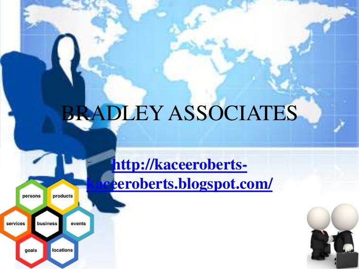 BRADLEY ASSOCIATES    http://kaceeroberts- kaceeroberts.blogspot.com/