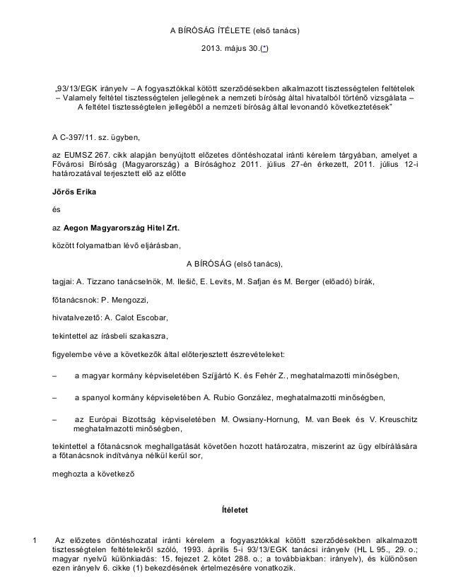 """A BÍRÓSÁG ÍTÉLETE (első tanács)2013. május 30.(*)""""93/13/EGK irányelv – A fogyasztókkal kötött szerződésekben alkalmazott t..."""