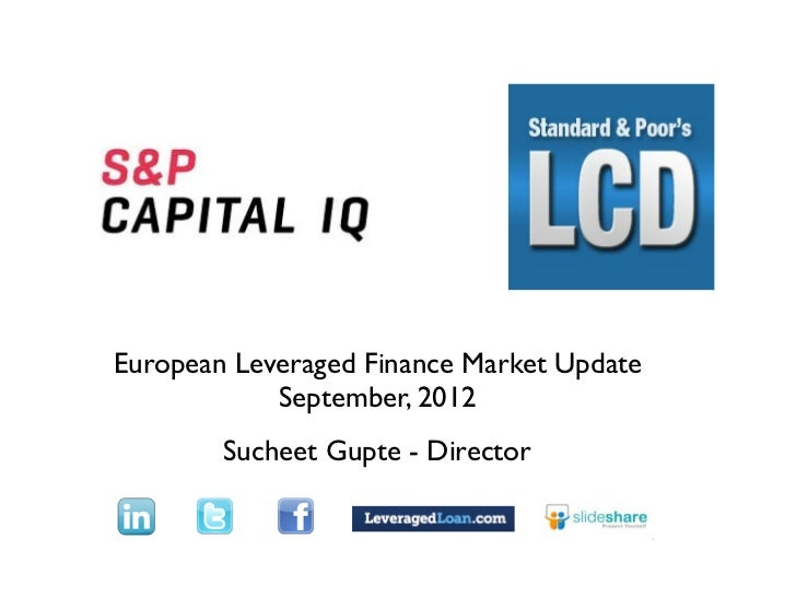 TextEuropean Leveraged Finance Market Update            September, 2012        Sucheet Gupte - Director