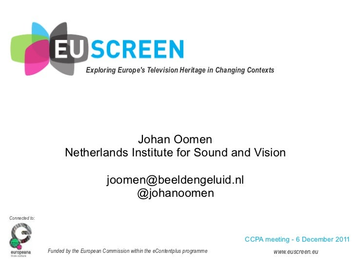 Exploring Europes Television Heritage in Changing Contexts                                      Johan Oomen           ...