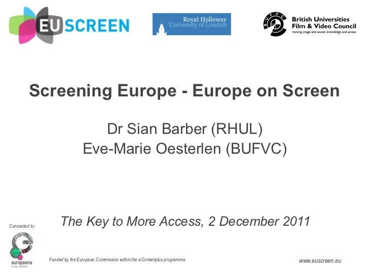 Screening Europe - Europe on Screen                                   Dr Sian Barber (RHUL)                               ...