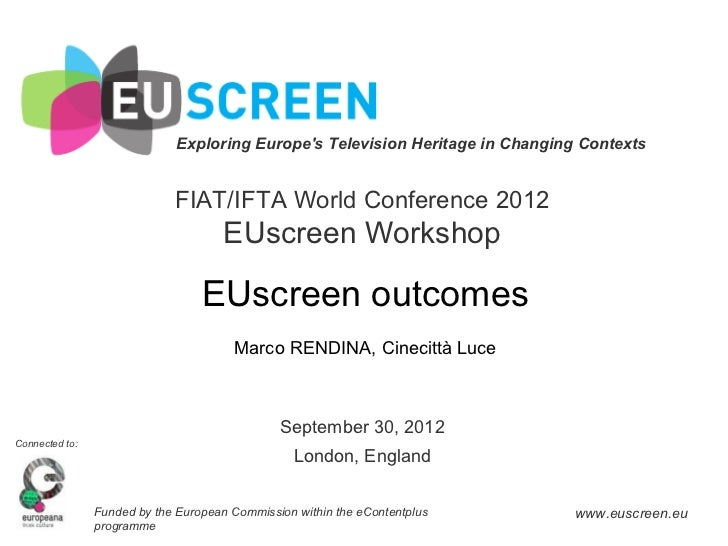 Exploring Europes Television Heritage in Changing Contexts                             FIAT/IFTA World Conference 2012    ...