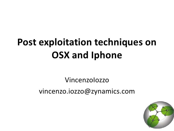 Post exploitation techniques on OSX and Iphone, EuSecWest 2009
