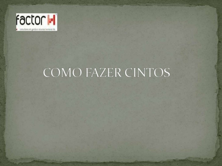 COMO FAZER CINTOS<br />