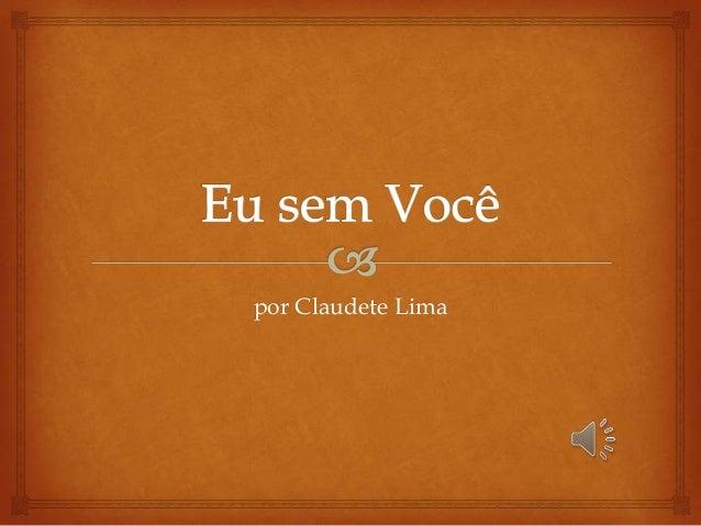 por Claudete Lima