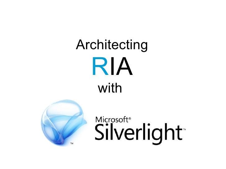 Architecting RIAs with Silverlight
