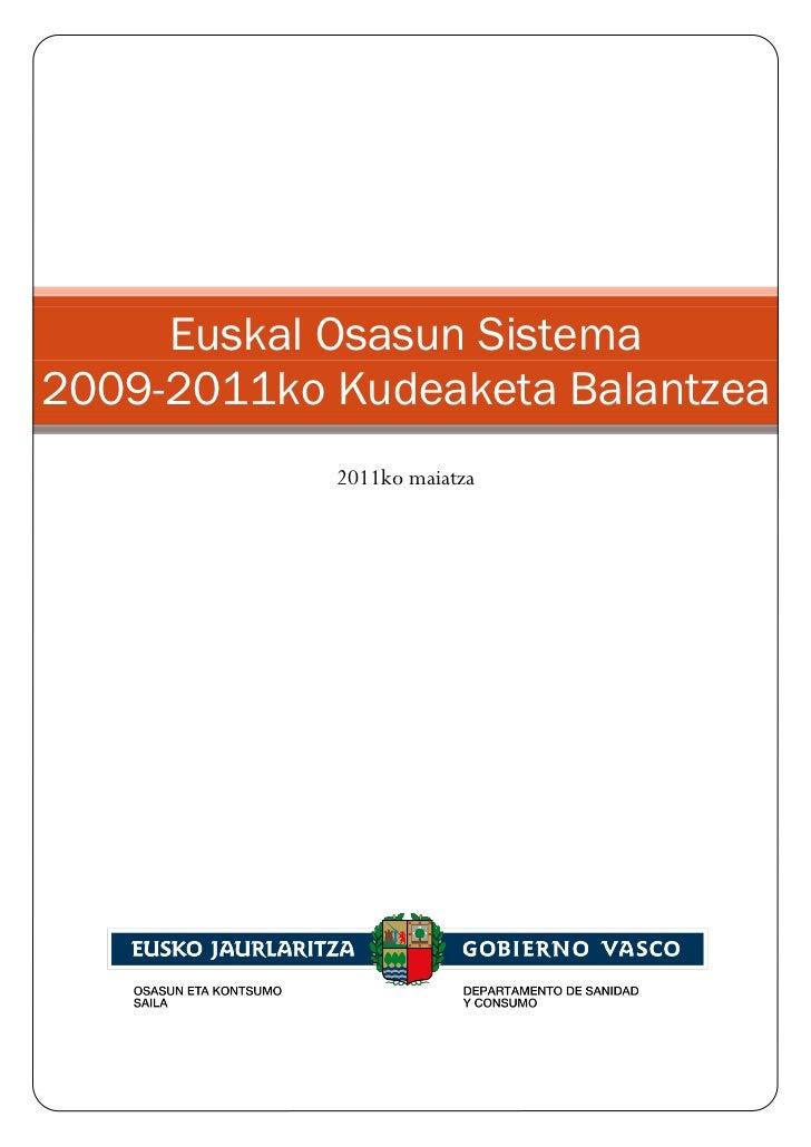 Euskal Osasun Sistema2009-2011ko Kudeaketa Balantzea            2011ko maiatza