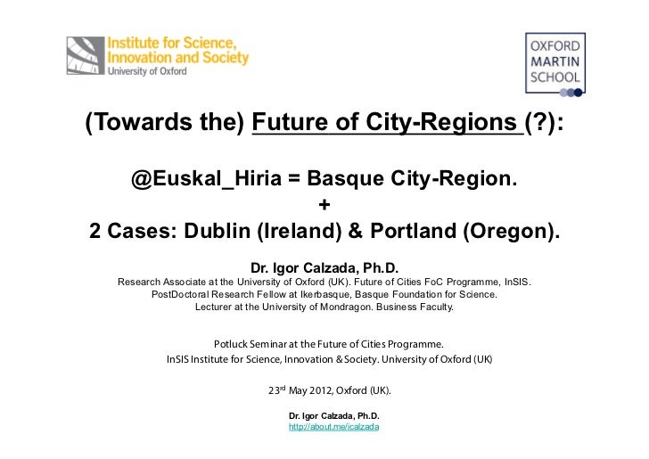 (Towards the) Future of City-Regions (?):    @Euskal_Hiria = Basque City-Region.                       +2 Cases: Dublin (I...