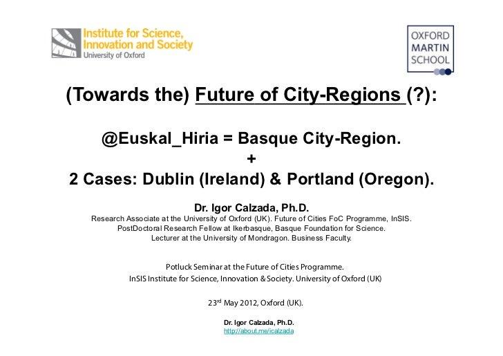 Euskal hiria city region and sovereignty potluck seminar future of city regions comparative territorial benchmarking 23rd may 2012