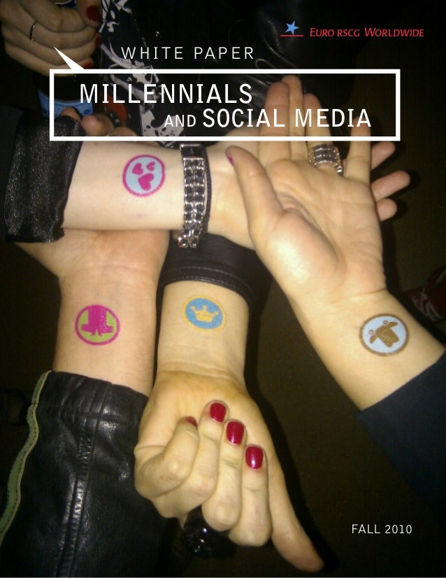 WHITE PAPER MILLENNIALS AND SOCIAL MEDIA FALL 2010