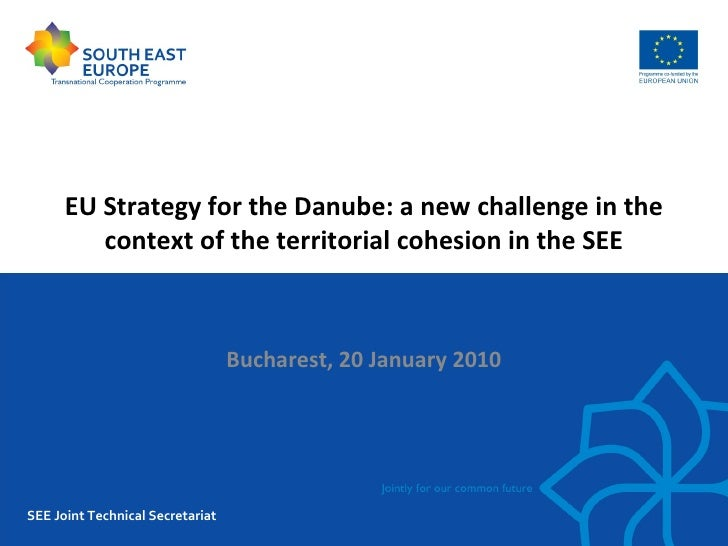 EU Strategy for the Danube: a new challenge in the         context of the territorial cohesion in the SEE                 ...