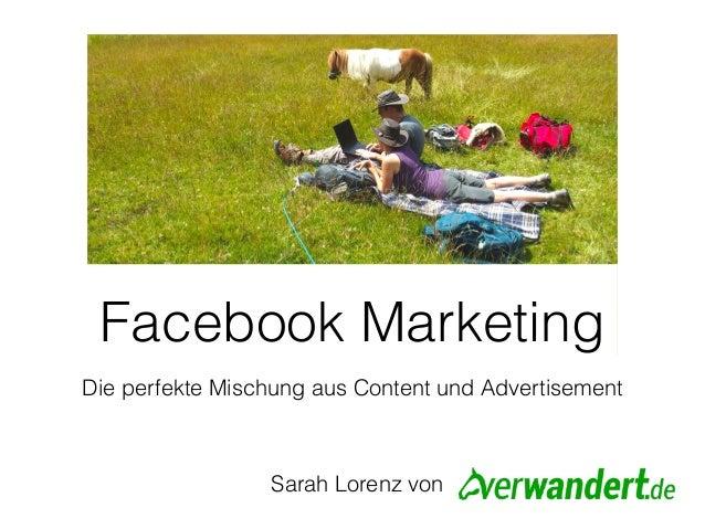 Die perfekte Mischung aus Content und Advertisement Facebook Marketing Sarah Lorenz von