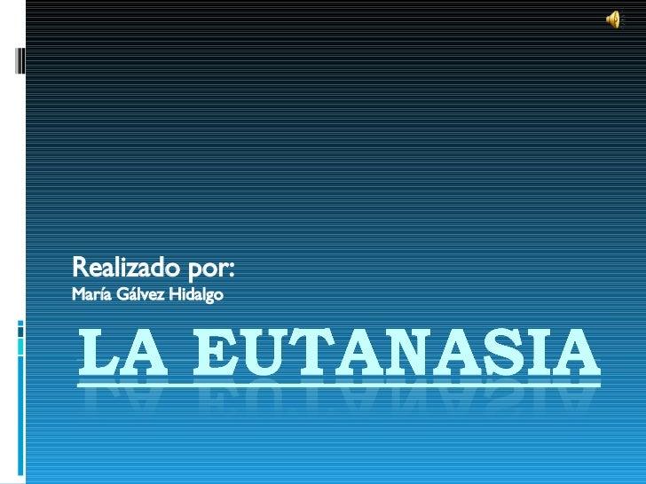 ...Eutanasia!!!