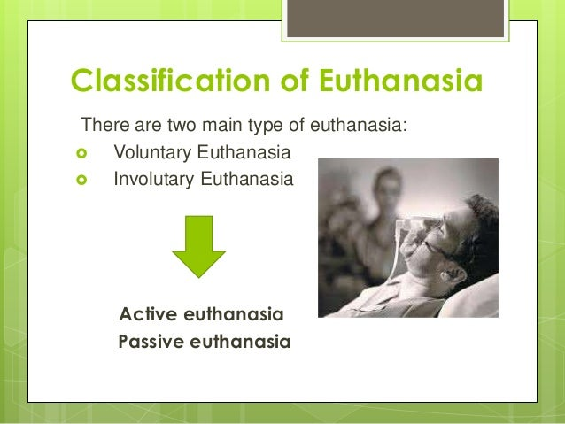 """essay on passive and active euthanasia Is euthanasia morally permissible why or why not rae nathan follow this and additional works at: in his essay """"active and passive euthanasia."""