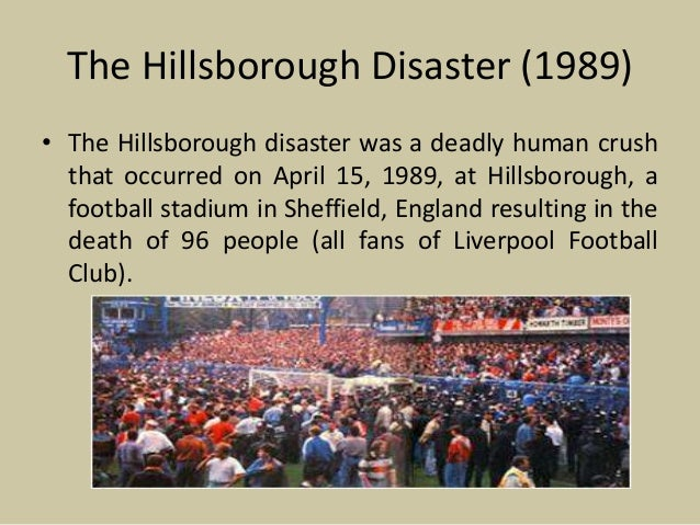the hillsborough disaster essay And any other liturrtue to beef up the the analysis on human error and mismanagement and the hillsborough disasterwith admission essay writing application essay.