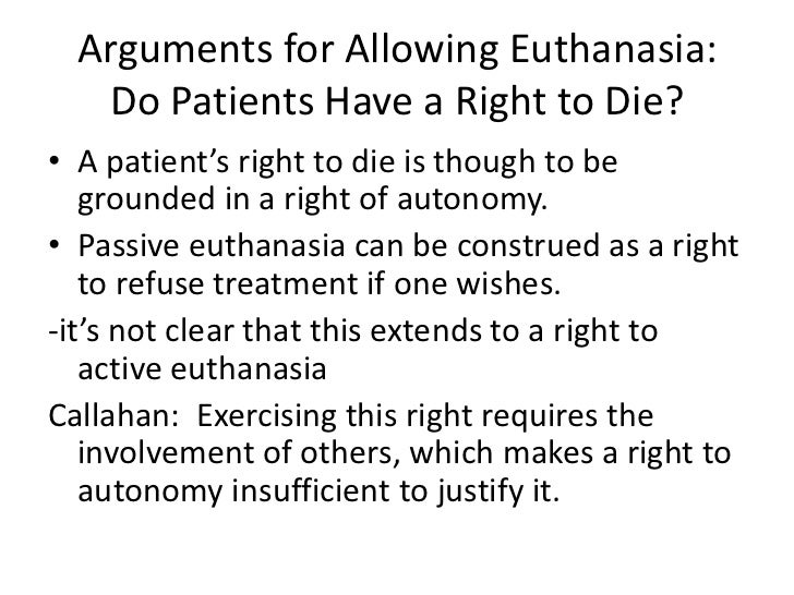 arguments for and against euthanasia Euthanasia or mercy killing is a way of ending a person's life to relieve him or her from agony browse through this article for an insight into the pros and cons.
