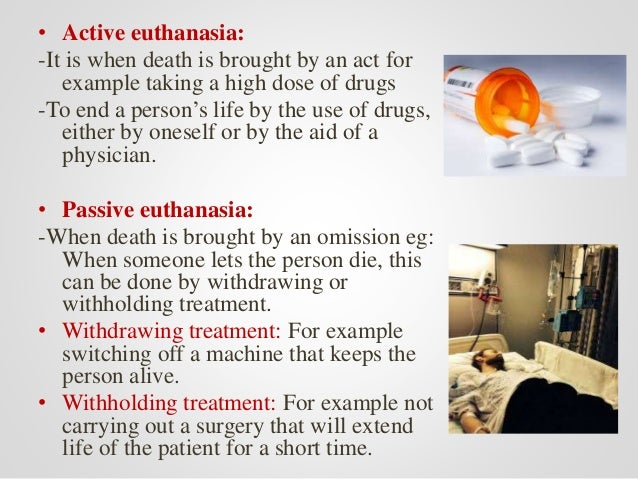 active and passive euthanasia 2 The morally relevant difference between active and passive euthanasia depends upon the morally relevant difference between killing and letting someone die 2.