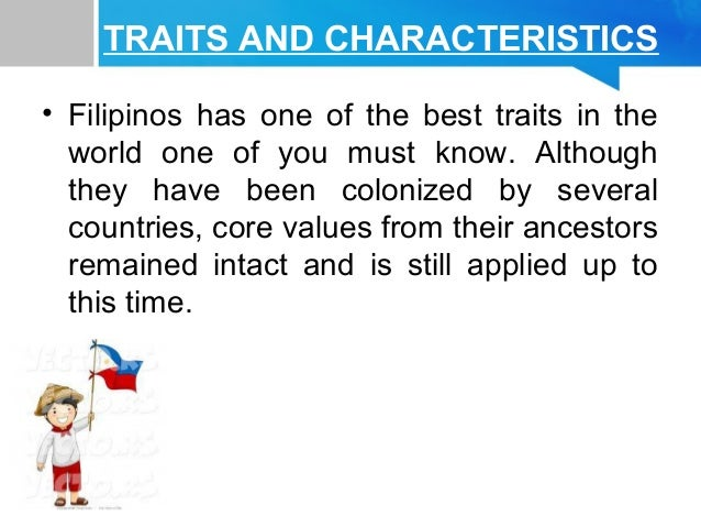 filipino values and traits essay Personality traits and personal values are important psychological characteristics, serving as important predictors of many outcomes yet, they are frequently studied.