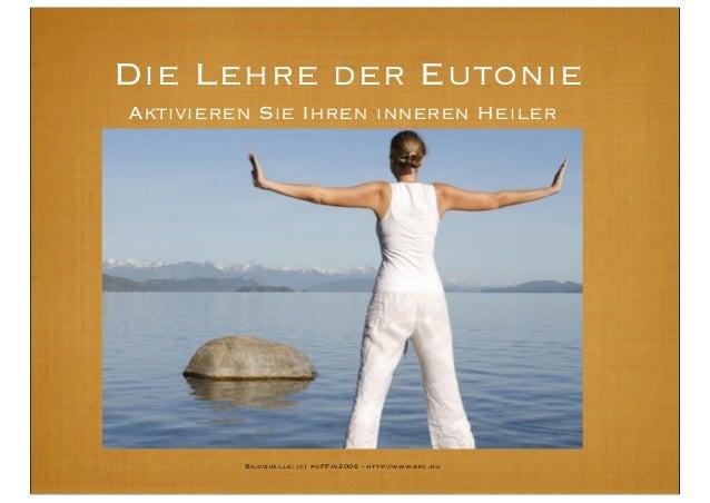 Aktivieren Sie Ihren inneren Heiler Die Lehre der Eutonie Bildquelle: (c) puFFin2006 - http://www.sxc.hu