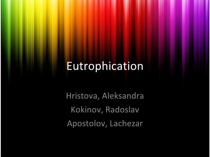 Eutrophication Hristova, Aleksandra Kokinov, Radoslav Apostolov, Lachezar