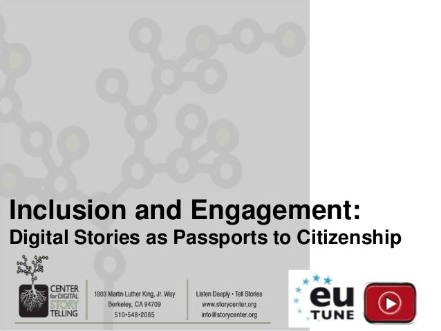 Inclusion and Engagement:Digital Stories as Passports to Citizenship