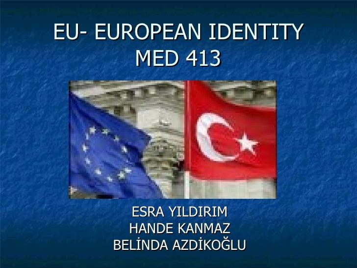 EU- EUROPEAN IDENTITY MED 413 ESRA YILDIRIM HANDE KANMAZ BELİNDA AZDİKOĞLU