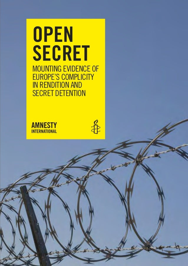 Open Secret MoUNtINg EvIdENcE of EURopE's coMplIcIty IN RENdItIoN aNd sEcREt dEtENtIoN