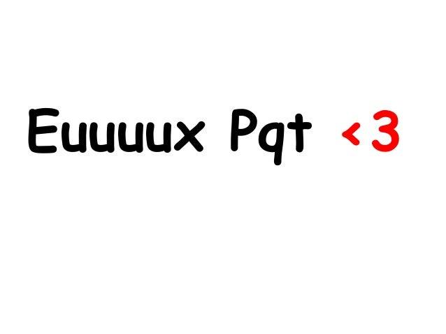 Euuuux Pqt <3