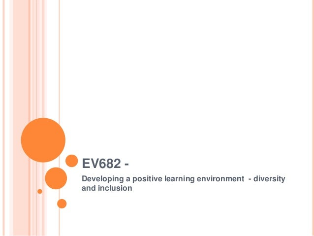EV682 Developing a positive learning environment - diversity and inclusion