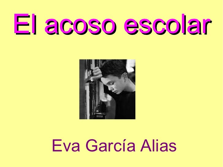 El acoso escolar Eva García Alias