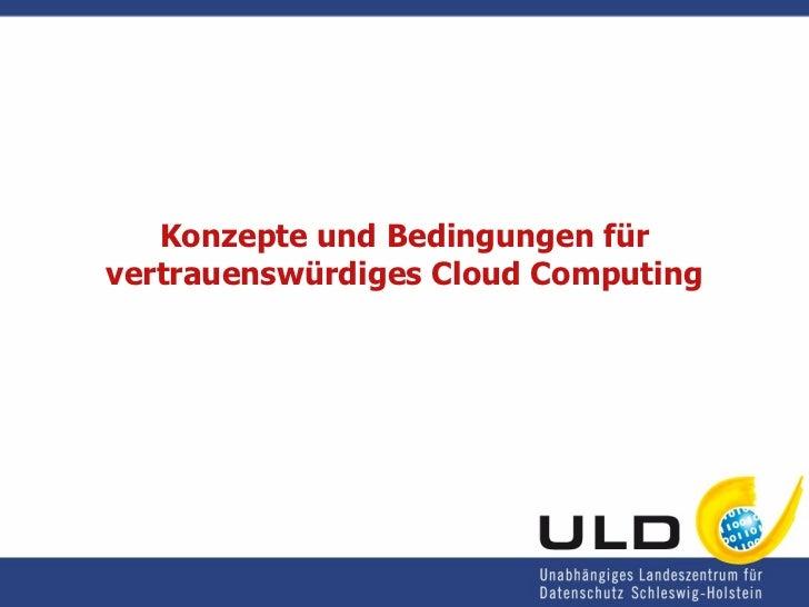Konzepte und Bedingungen für vertrauenswürdiges Cloud Computing