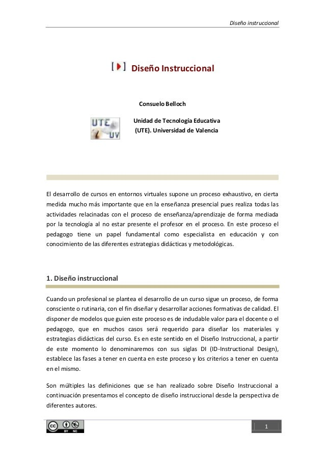 Diseño instruccional 1 Diseño Instruccional Consuelo Belloch Unidad de Tecnología Educativa (UTE). Universidad de Valencia...