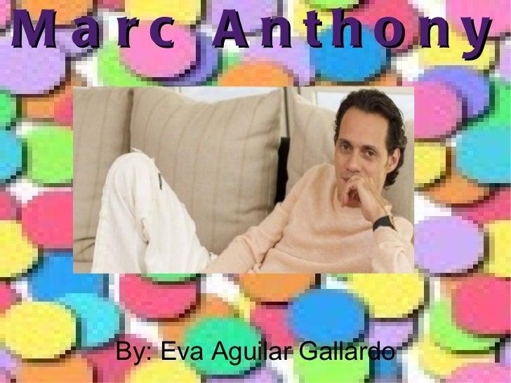 Marc Anthony By: Eva Aguilar Gallardo